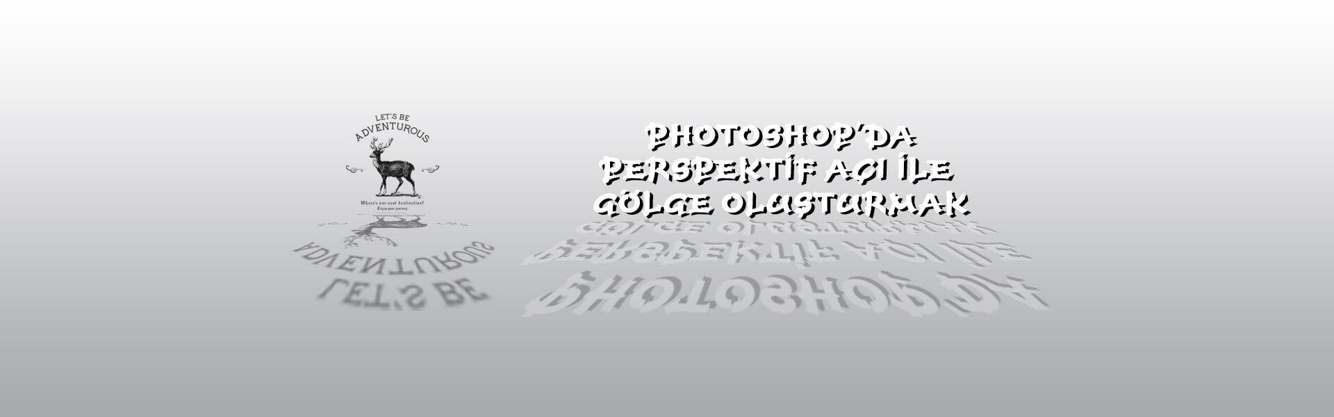 Photo of Photoshop'da Perspektif Açı ile Gölge Oluşturmak