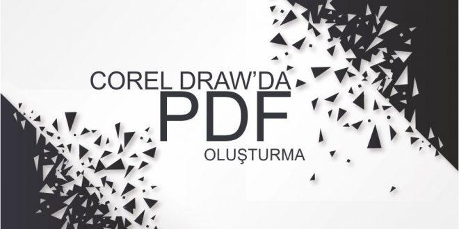 Corel Draw'da pdf oluşturma