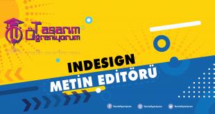 Indesign Metin Editörü (Story Editör)